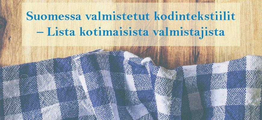 Suomessa valmistetut kodintekstiilit - lista kotimaisista valmistajista