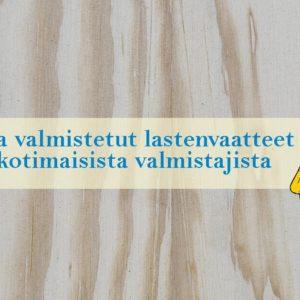 Suomessa valmistetut lastenvaatteet - Lista kotimaisista valmistajista