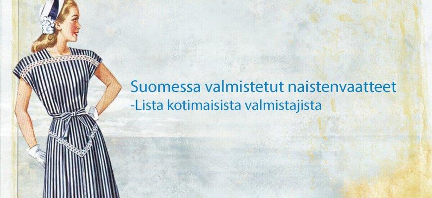 Suomessa valmistetut naisten vaatteet - lista kotimaisista valmistajista